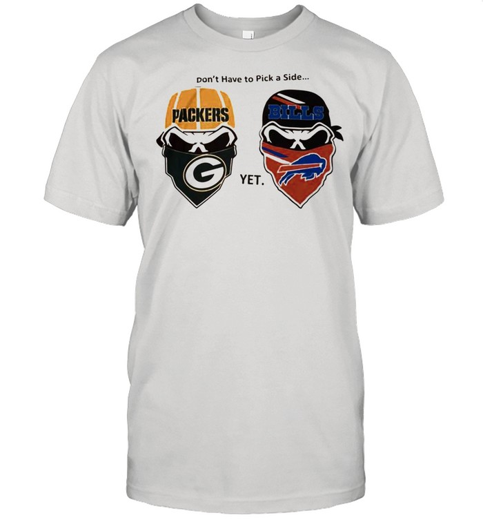 Dont have to pick a side Green Bay Packers yet Buffalo Bills shirt
