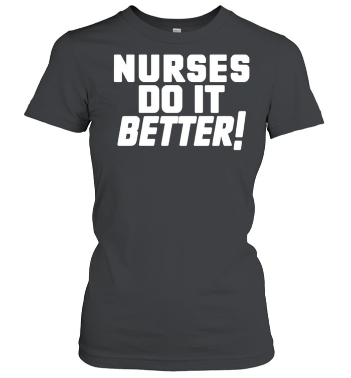 Nurses do it better led Zeppelin robert plant Tshirt Classic Women's T-shirt