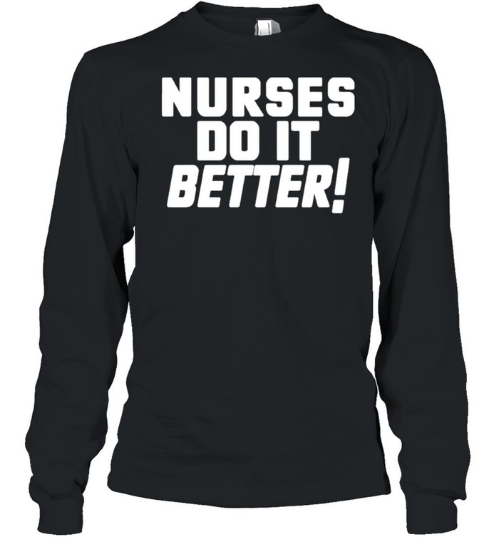 Nurses do it better led Zeppelin robert plant Tshirt Long Sleeved T-shirt