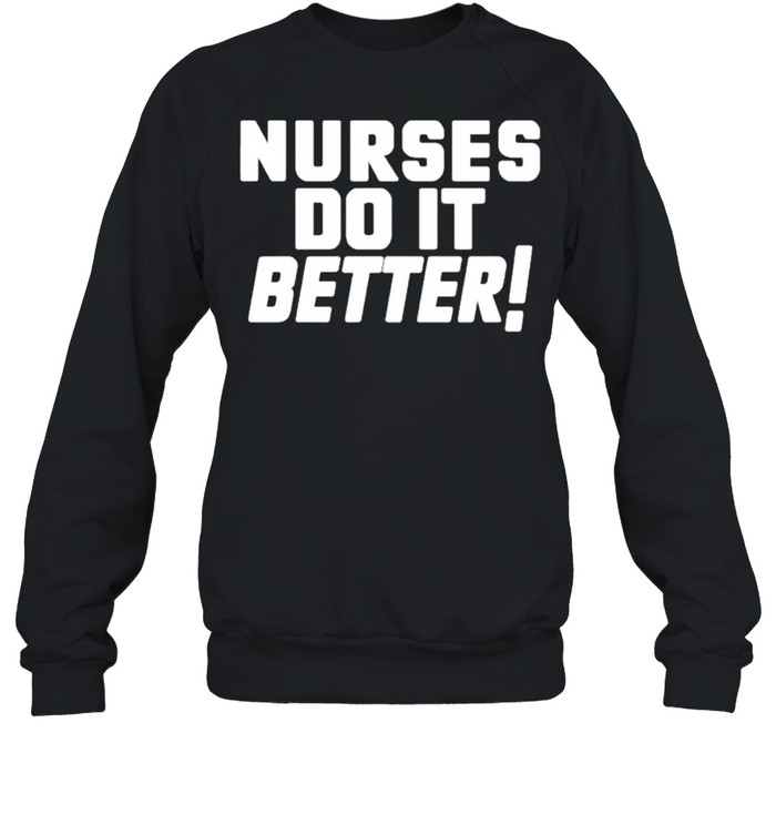 Nurses do it better led Zeppelin robert plant Tshirt Unisex Sweatshirt