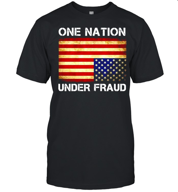 One nation under fraud American shirt