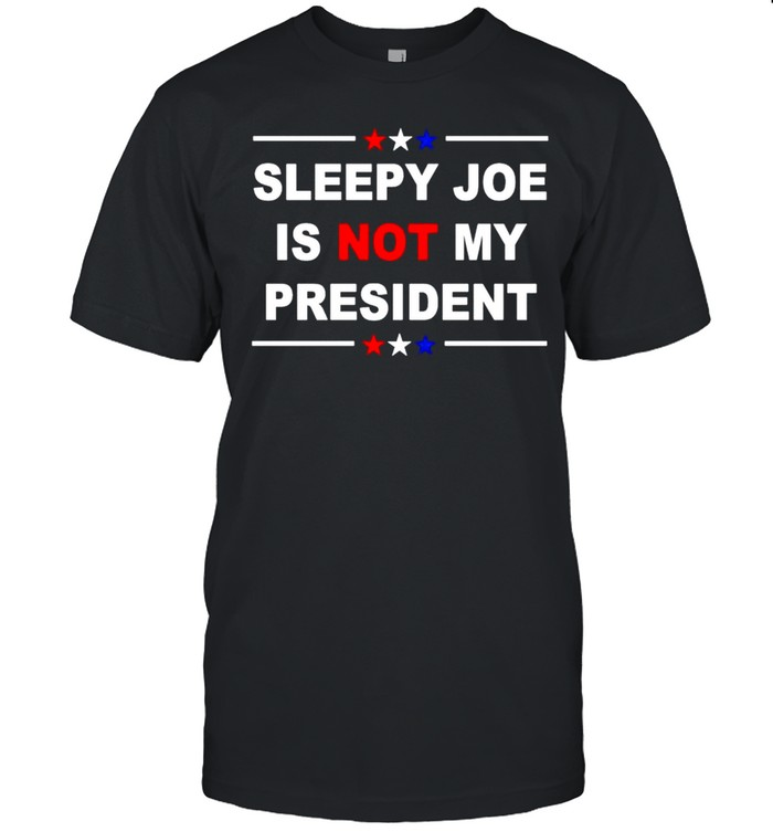 Sleepy Joe is not my president American shirt