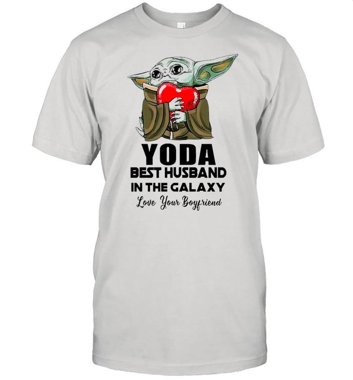 Yoda Best Husband In The Galaxy Love Your Boyfriend shirt