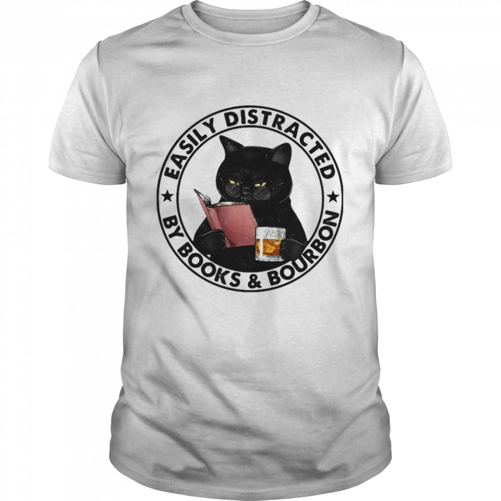 Easily Distracted By Books And Bourbon Cat shirt