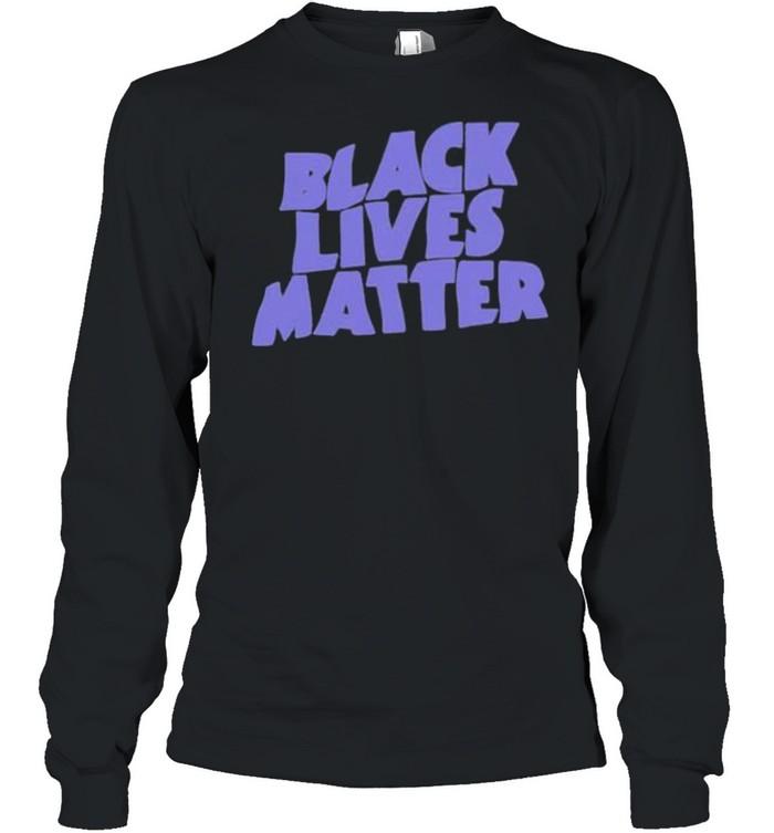black lives matter shirt Long Sleeved T-shirt
