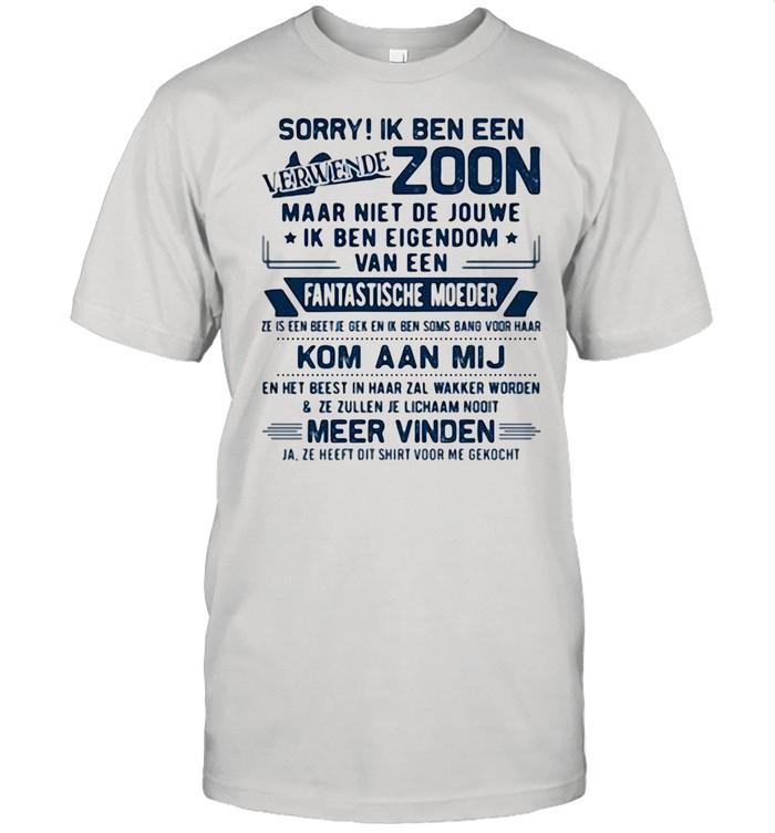 Sorry Ik Ben Een Zoom Fantastische Moeder Kom Aan Mij shirt
