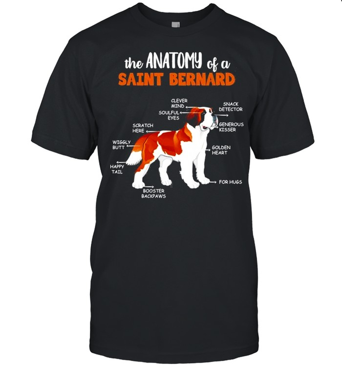 The Cute And True Anatomy Of A Saint Bernard shirt