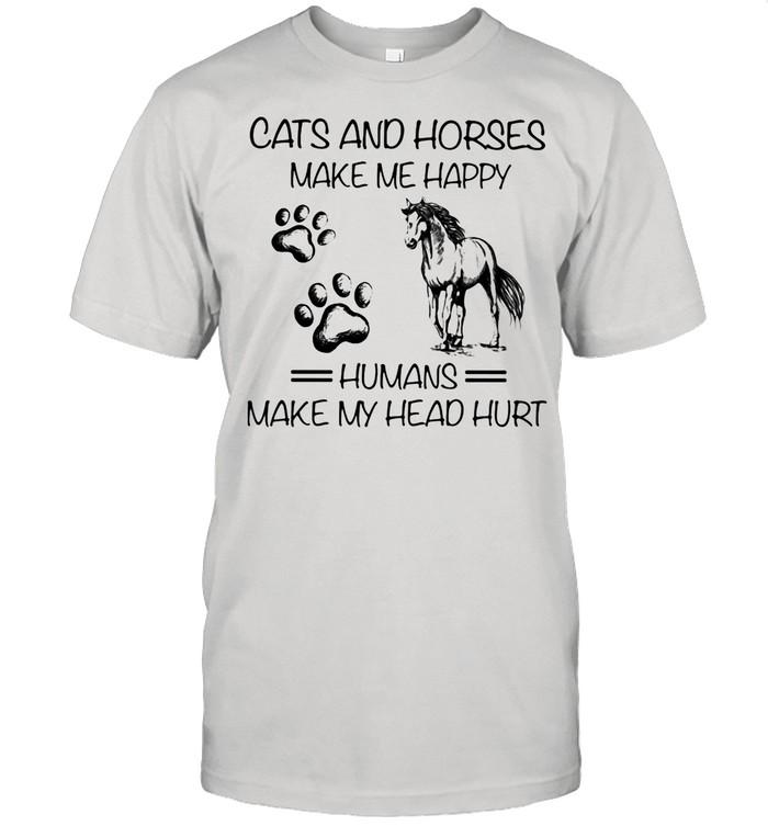 Cats And Horses Make Me Happy Humans Make My Head Hurt Shirt