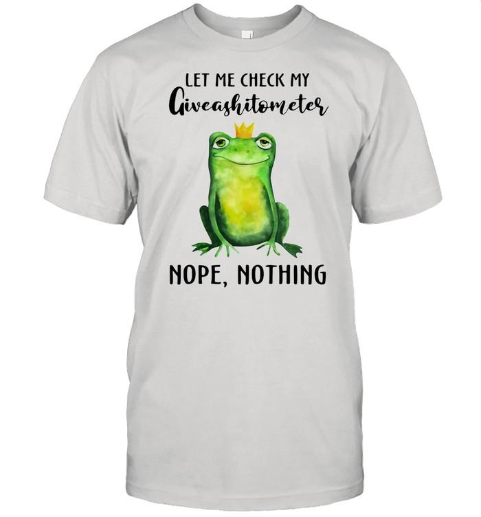 Frog Let Me Check My Giveashitometer Nope Nothing Shirt