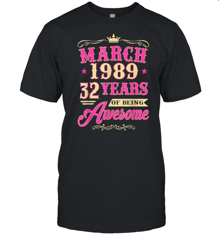 Vintage March 1989 32nd Birthday Gift Being Awesome Tee Shirt