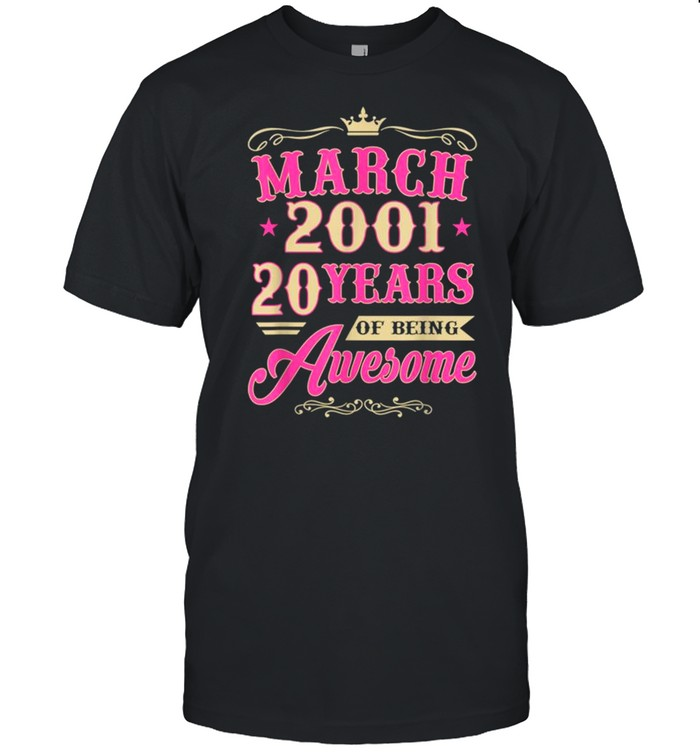 Vintage March 2001 20th Birthday Gift Being Awesome Tee Shirt