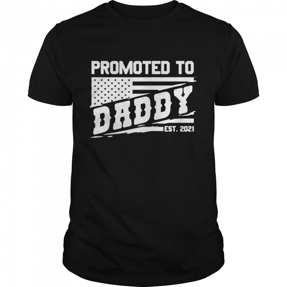 Promoted to daddy est 2021 shirt
