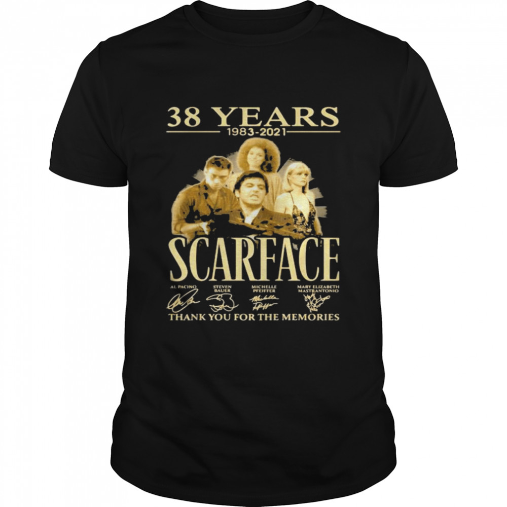 38 Years 1983 2021 Scarface Thank You For The Memories Signature Shirt