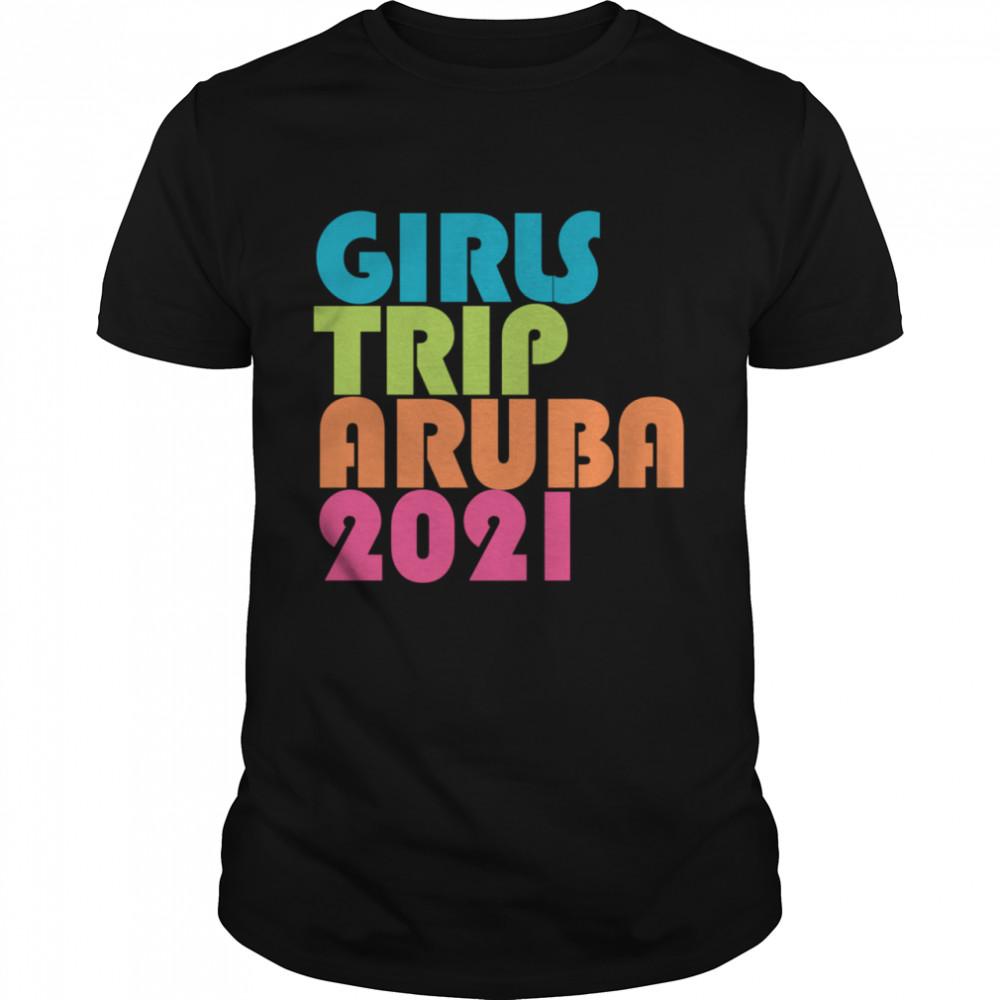 Girls Trip Aruba 2021 Weekend Group Trip Vacation Matching Shirt