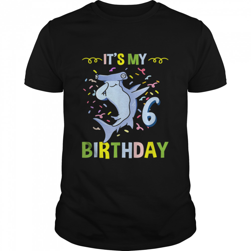 Its My 6th Birthday Hammerhead Shark Shirt