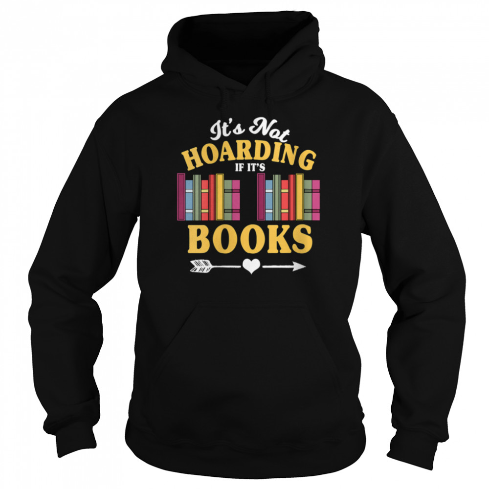 It's not hoarding if it's books Book Reader Themed  Unisex Hoodie
