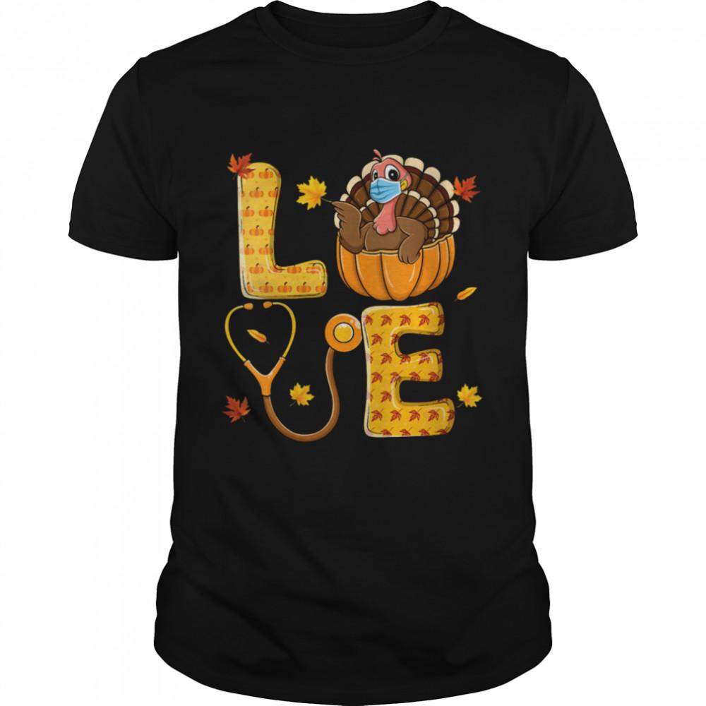 Love Wound Care Nurse Life Thanksgiving Turkey Shirt