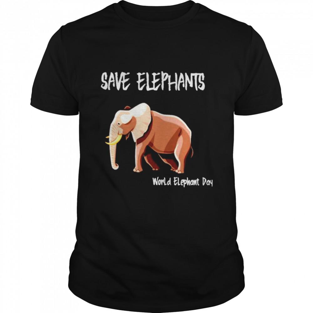 Save elephants world elephant day shirt