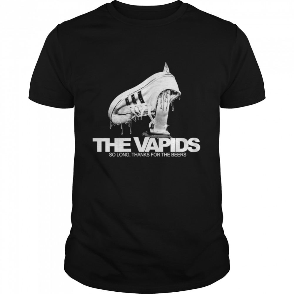 The Vapids so long thanks for the beers shirt