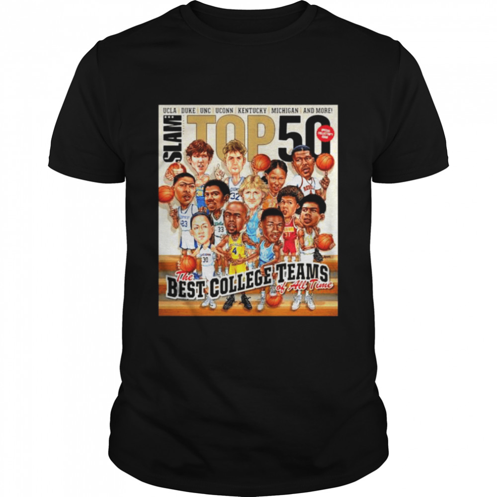 Slam ucla Duke Unc Stop 50 The Best College Teams Of All Time shirt