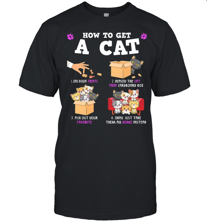 How To Get A Cat Lay Down Treats Deploy The Cat Trap Cardboard Box shirt