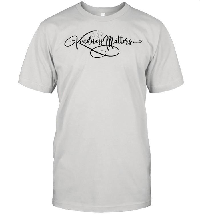 Kindness Matters Shirt