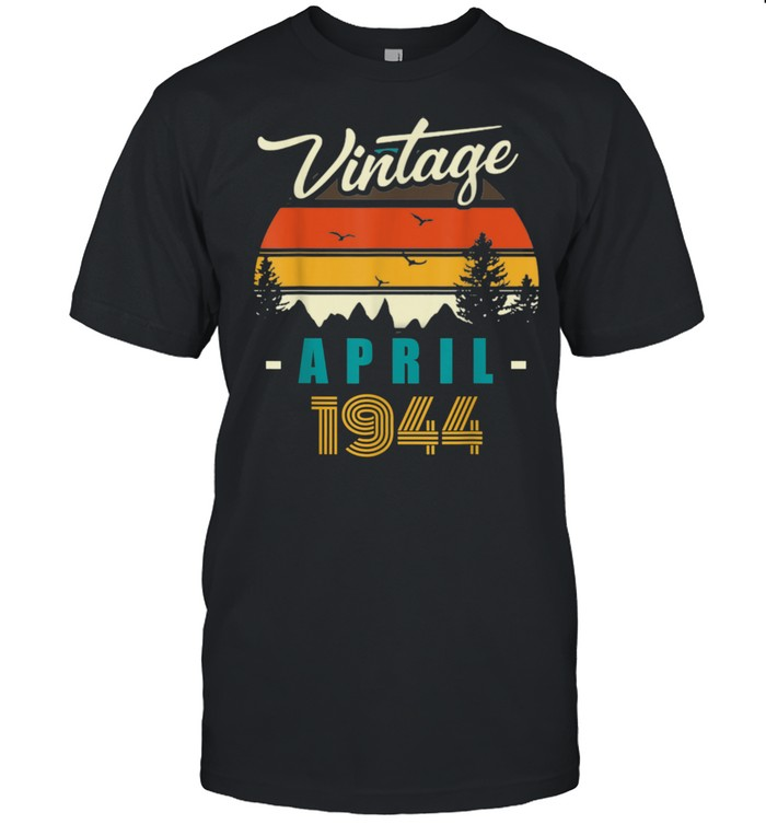 Vintage April 1944 Happy 77rd Birthday 77Years Old Shirt