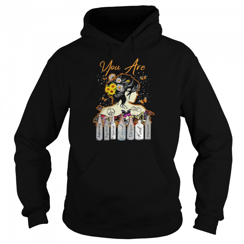 Girl Sunflower You Are Amazing Important Special Loved Unique Kind Precious T-shirt Unisex Hoodie