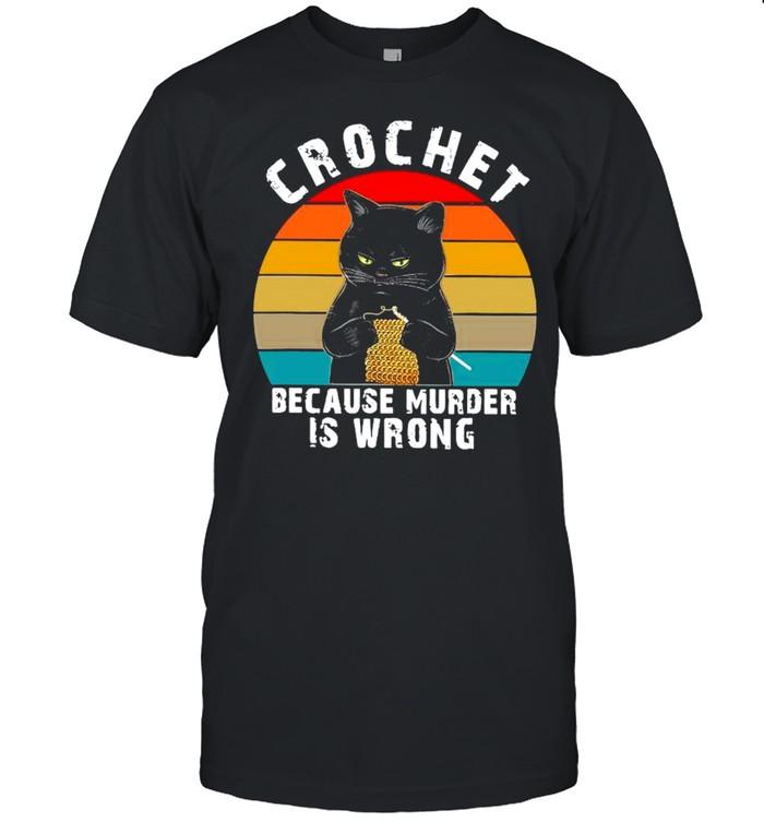 Vintage Retro Black Cat Crochet Because Murder Is Wrong shirt
