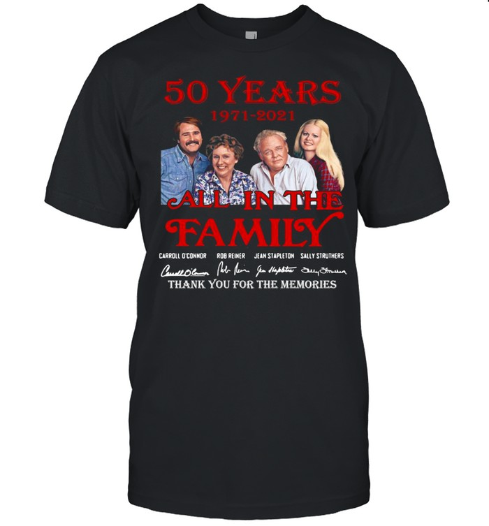 50 years 1971 2021 All In The Family thank you for the memories signatures shirt