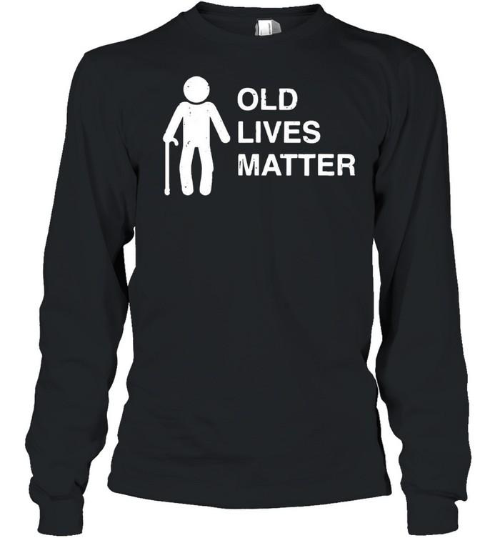 Old age birthday funny 30th 40th 50th 60th 70th 80th shirt Long Sleeved T-shirt