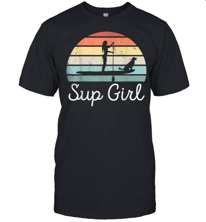 Sup Girl Paddleboarding Dog Canine Paddle boarding Wife shirt