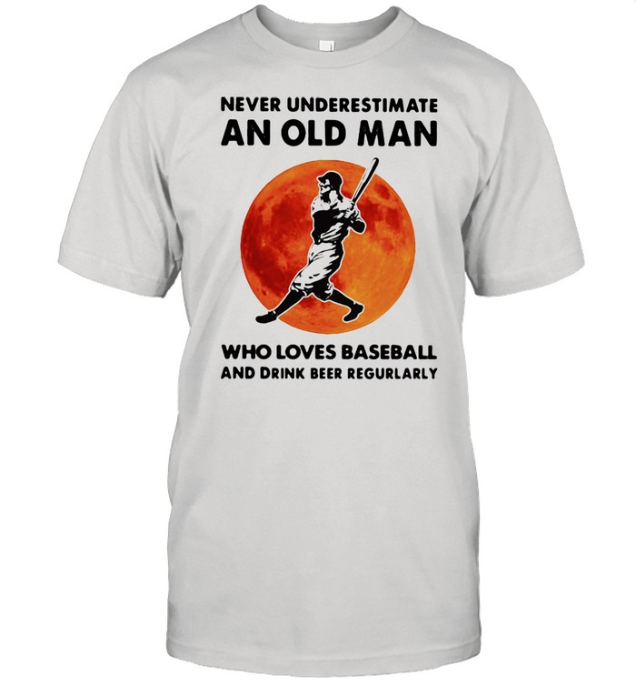 Never Underestimate An Old Man Who Loves Baseball And Drink Beer Regurlarly Blood Moon Shirt
