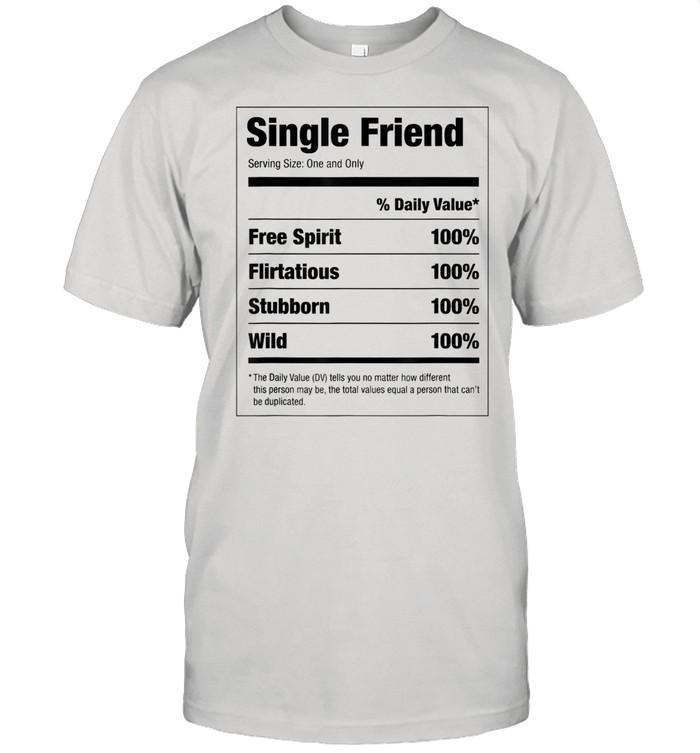 Single Friend Nutritional Facts Shirt