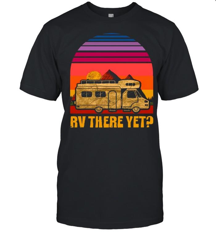 Rv There Yet Retro Sunset shirt