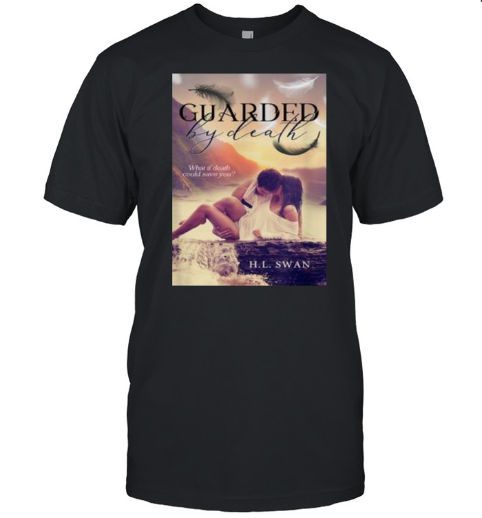 Guarded by death book Shirt