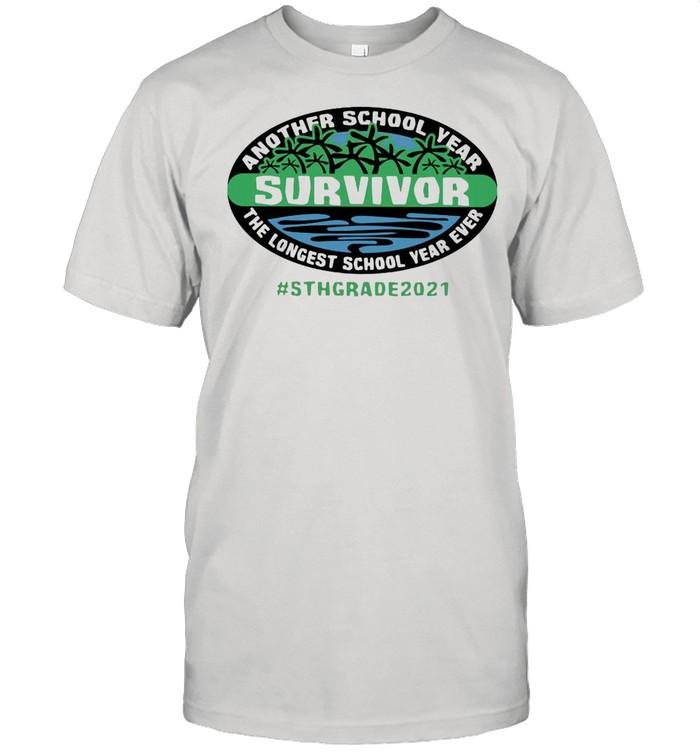 Another School Year Survivor The Longest School Year Ever STH Grade 2021 T-shirt