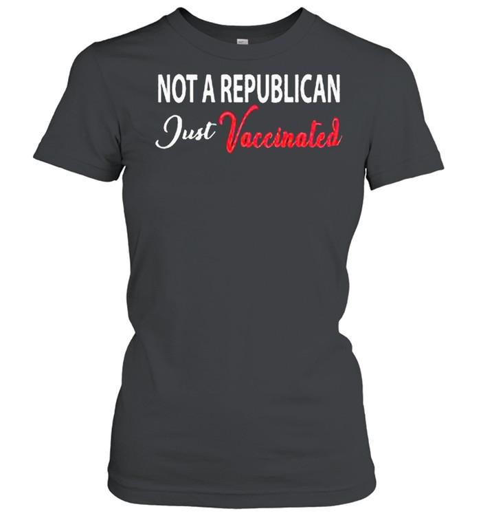 Anti Covid 19 2021 Not A Republican Just Vaccinated shirt Classic Women's T-shirt