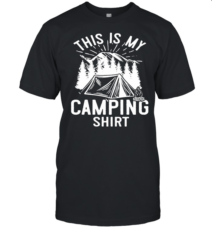 Funny camping this is my camping shirt