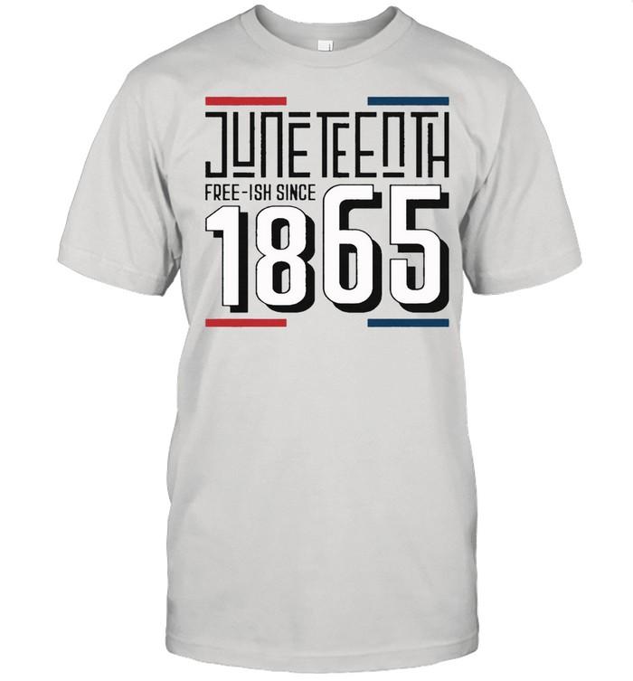 Jine Teenth free ish since 1865 shirt