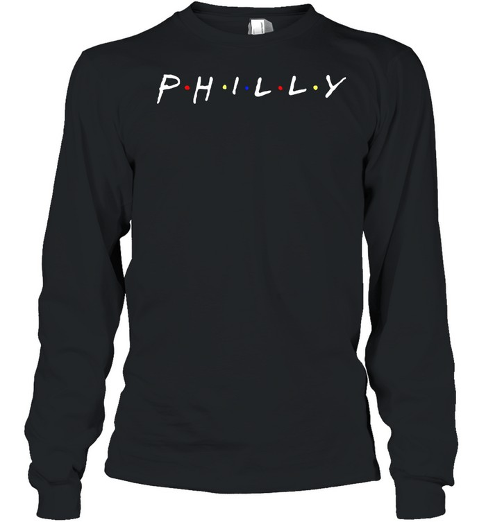 Friends Philly Ill be there for you shirt Long Sleeved T-shirt