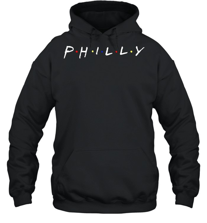Friends Philly Ill be there for you shirt Unisex Hoodie