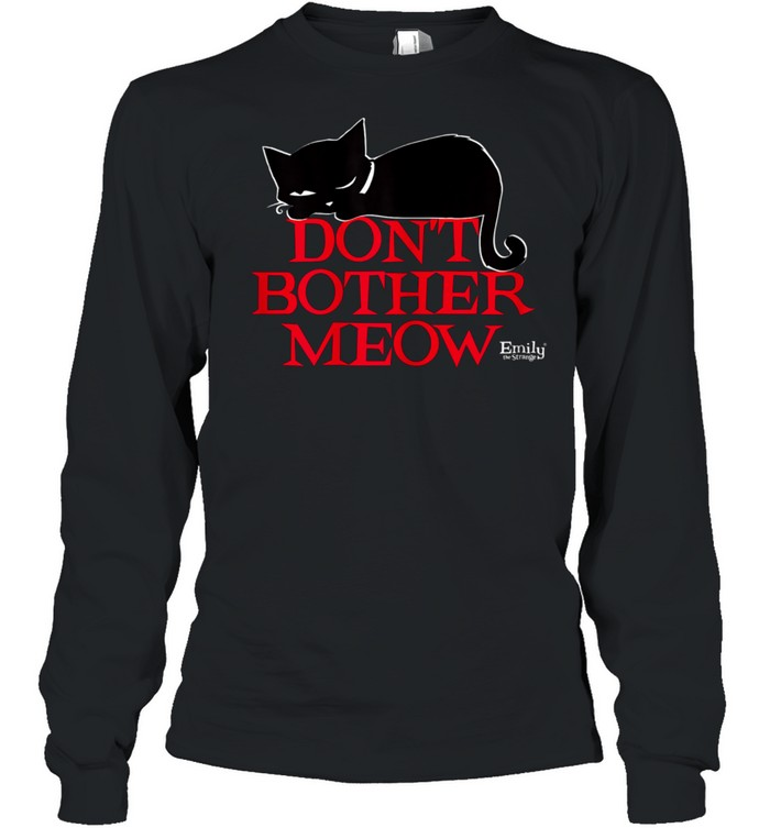 Emily The Strange Don't Bother MEow shirt Long Sleeved T-shirt