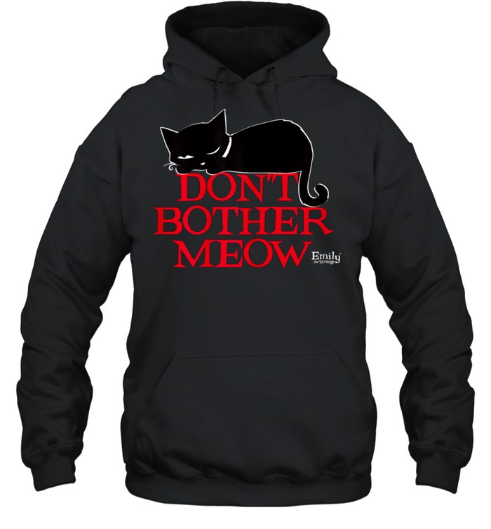 Emily The Strange Don't Bother MEow shirt Unisex Hoodie