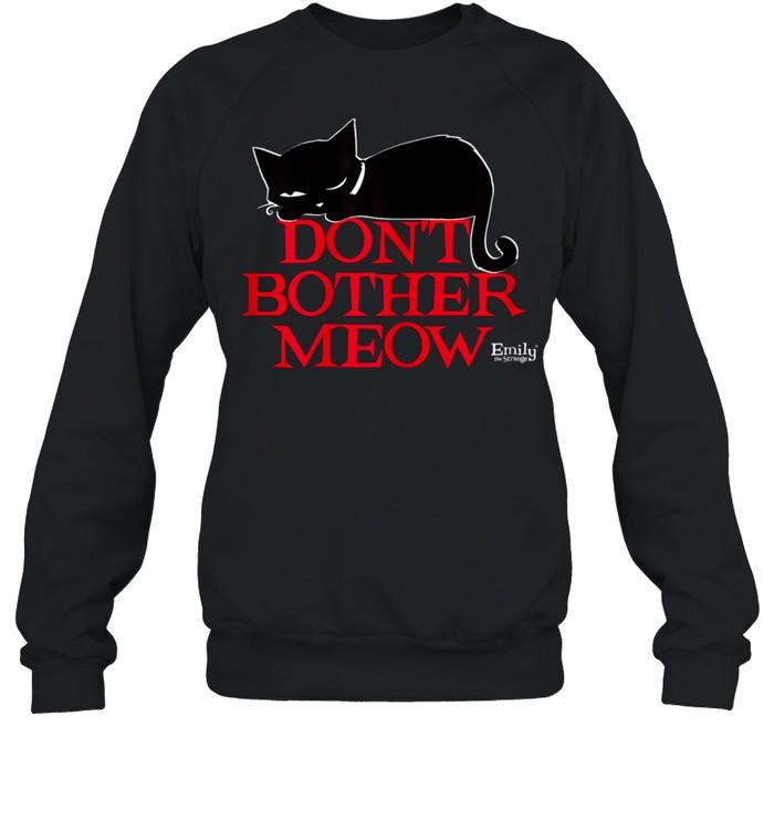 Emily The Strange Don't Bother MEow shirt Unisex Sweatshirt