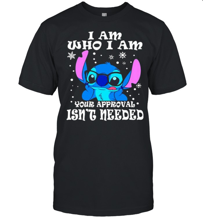 I am who i am your approval isnt needed stitch shirt