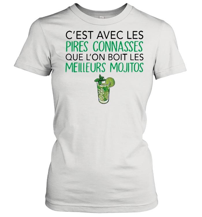 C'est Avec Les Pires Connasses Que L'on Boit Les Meilleurs Mojitos  Classic Women's T-shirt