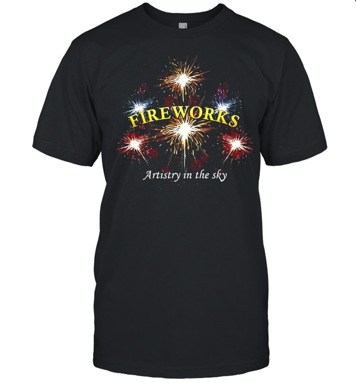 Pyro Explosion Pyrotechnician Fireworks Artistry In The Sky T-shirt