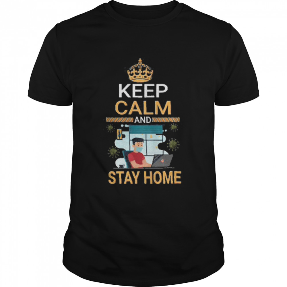 Keep Calm And Stay Home Face Mask Coronavirus shirt