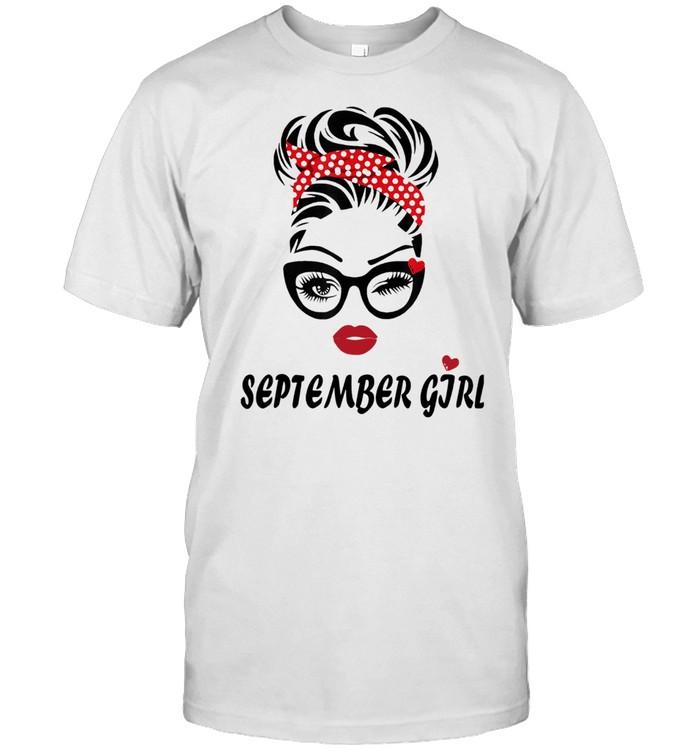 September Girl Wink Eye Woman Face Was Born In September Shirt